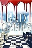 Bad Games:  Suspense (Suspense: Romantic Suspense Biker Short Story (Biker, MC, Motorcycle, Alpha, Bad Boy, Suspense, Short Story) Book 1)