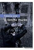 vignette de 'La femme murée (Fabienne Juhel)'