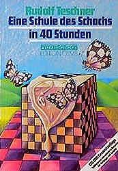 Eine Schule des Schachs in 40 Stunden (Praxis Schach)