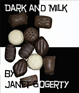 Dark and Milk by [Gogerty, Janet]