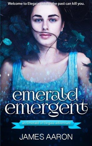 Emerald Emergent An Emerald Of Elegaia Adventure Book I Volume 1