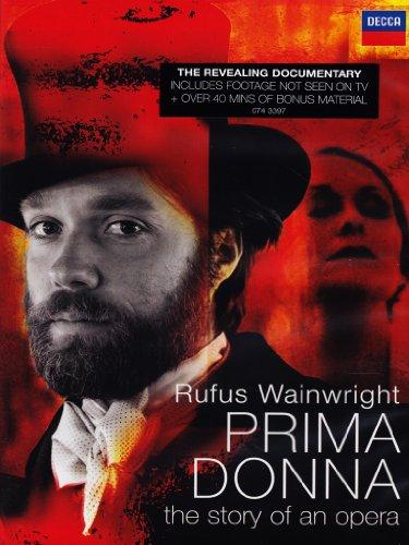 Preisvergleich Produktbild Rufus Wainwright - Prima Donna: The Story of an Opera
