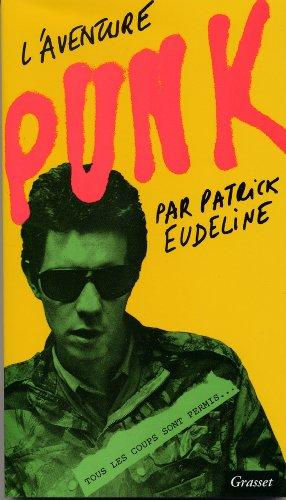 L'aventure punk (Littérature Française) par Patrick Eudeline