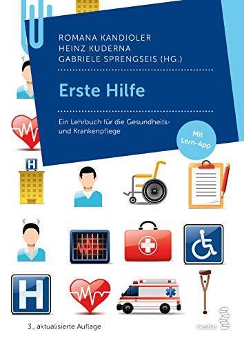 Erste Hilfe: Ein Lehrbuch für die Gesundheits- und Krankenpflege