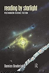Reading by Starlight: Postmodern Science Fiction (Popular Fictions Series) by Damien Broderick (1994-01-12)
