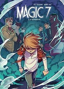 """Afficher """"Magic 7 - série en cours n° 5 La séparation"""""""