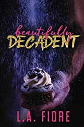 Beautifully Decadent (Beautifully Damaged) (Volume 3) by L.A. Fiore (2016-05-27)