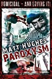 [(Paroxysm)] [By (author) Matt Hughes] published on (July, 2013)