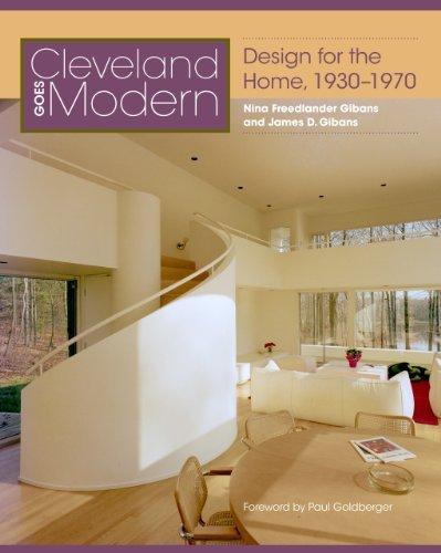 Cleveland Goes Modern: Design for the Home, 1930-1970 by Nina Freedlander Gibans (2014-02-03)