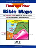 Then & Now Bible Map Book (Then & Now Bible Maps at Your Fingertips)