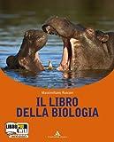 Il libro della biologia. Per le Scuole superiori. Con espansione online