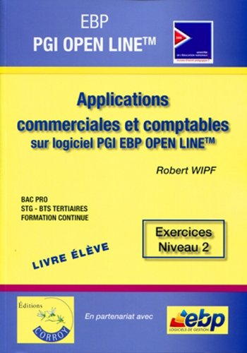 EBP PGI OPEN LINE PRO - Livre Eleve - Applications commerciales et comptables sur logiciel PGI EBP OPEN LINE PRO