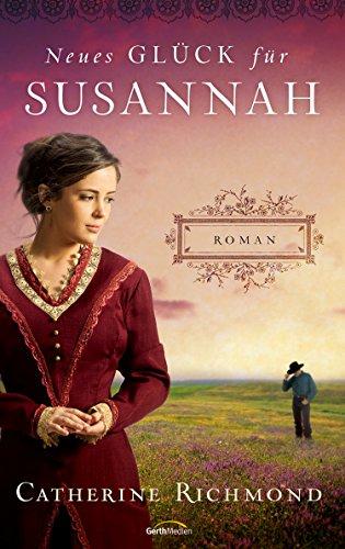 Neues Glück für Susannah: Roman.