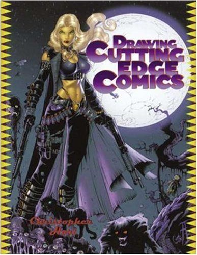 Drawing Cutting Edge Comics by Christopher Hart (2001-11-01)