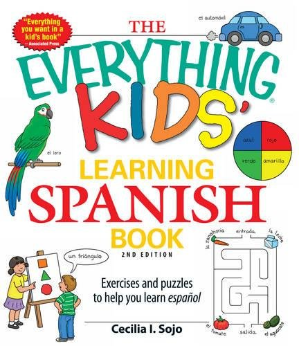 The Everything Kids' Learning Spanish Book: Exercises and Puzzles to Help You Learn Espanol (Everything S.)