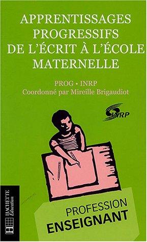 Apprentissages progressifs de l'écrit à l'école maternelle : PROG-INRP