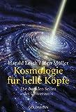 Kosmologie für helle Köpfe: Die dunklen Seiten des Universums - Harald Lesch, Jörn Müller