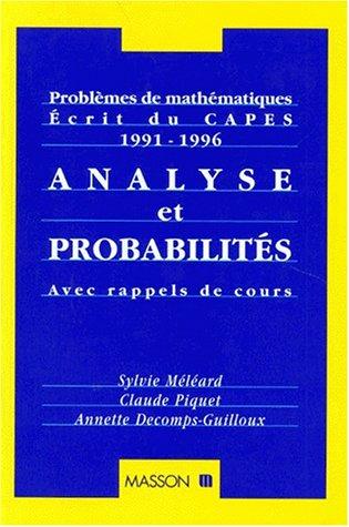 Analyse et probabilités. Problèmes de mathématiques. Ecrits du CAPES (1990-1996)