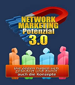 Network Marketing Potential - Network-Marketing im 21. Jahrhundert