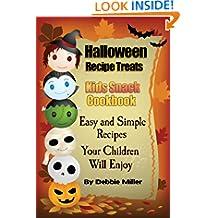 Halloween Recipe Treats For Kids (Kid's Snack Cookbook)
