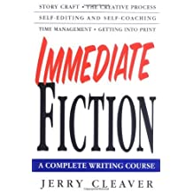 Immediate Fiction: A Complete Writing Course by Jerry Cleaver (2002-02-13)