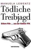 Tödliche Treibjagd: Bittere Pille ... aus der Walther PPK
