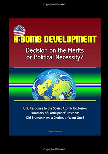 h-bomb-development-decision-on-the-merits-or-political-necessity-us-response-to-the-soviet-atomic-ex