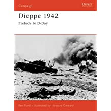 Dieppe 1942: Prelude to D-Day: Combined Operations Catastrophe (Campaign, Band 127)