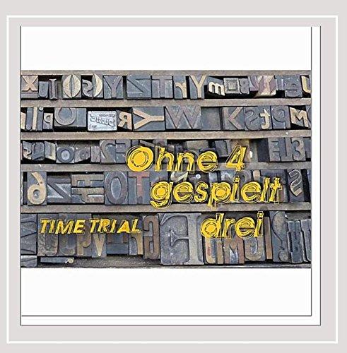 Ohne 4 Gespielt Drei: Time Trial