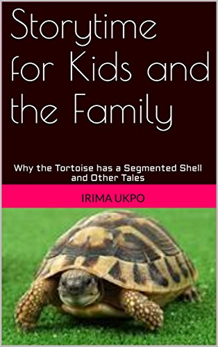 storytime-for-kids-and-the-family-why-the-tortoise-has-a-segmented-shell-and-other-tales-african-nig