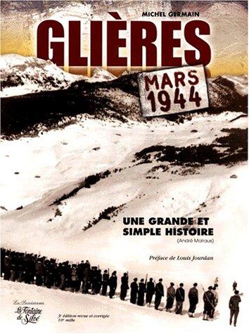 Chronique de la Haute-Savoie pendant la Deuxième Guerre mondiale : Tome 5, Glières, mars 1944