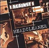 Songtexte von I Against I - Headcleaner