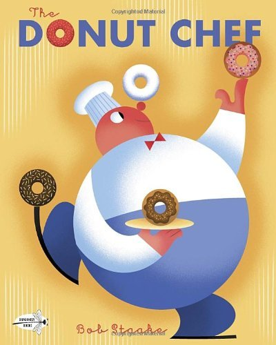 The Donut Chef by Bob Staake (2013-09-24)