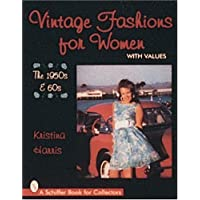 Vintage Fashions for Women: The 1950s & (50s 60s Dress)