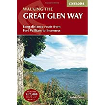 Walking the Great Glen Way: Fort William to Inverness Two-Way Trail Guide (Cicerone Trail Guides)