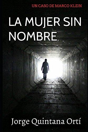 La mujer sin nombre (Serie Marco Klein) por Jorge Quintana Ortí
