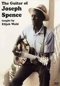 Elijah Wald: The Guitar Of Joseph Spence. Pour Guitare