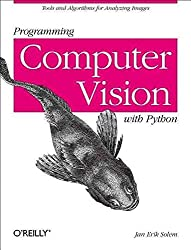[(Programming Computer Vision with Python : Techniques and Libraries for Imaging and Retrieving Information)] [By (author) Jan Erik Solem] published on (July, 2012)