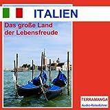 Reiseführer Italien: Das große Land der Lebensfreude