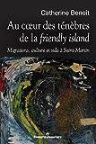 Image de Au coeur des ténèbres de la friendly island: Migrations, culture et sida à Saint-Martin