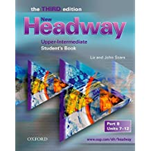 New Headway: Upper-Intermediate Third Edition: Student's Book B: Student's Book B Upper-intermediate l (Headway ELT)