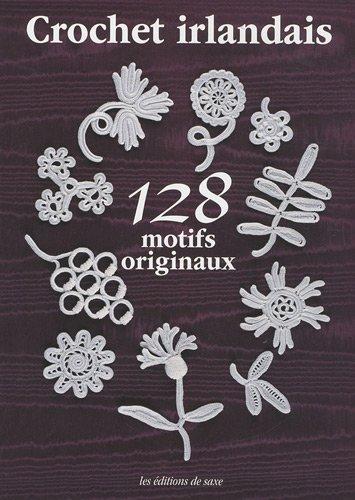 Crochet irlandais : 128 motifs originaux