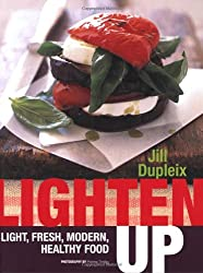 Lighten Up: Light, Fresh, Modern, Healthy Food