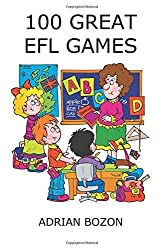 100 Great EFL Games: Exciting Language Games for Young Learners by BOZON, ADRIAN (2011) Paperback