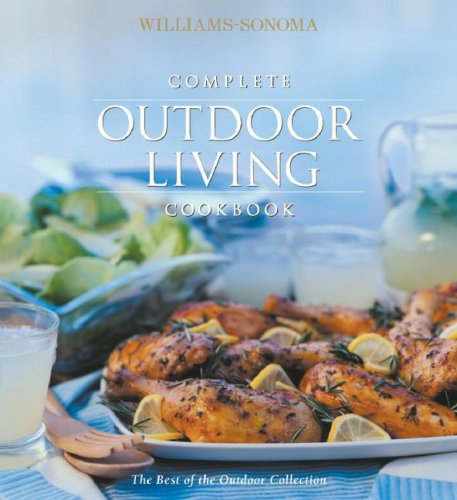 complete-outdoor-living-cookbook-williams-sonoma-outdoors-collection
