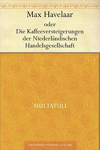 Max Havelaar oder Die Kaffeeversteigerungen der Niederländischen Handelsgesellschaft