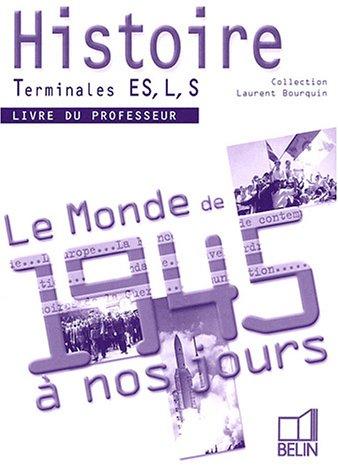 Histoire Tle ES, L, S : Livre du professeur