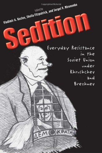 Sedition: Everyday Resistance in the Soviet Union under Khrushchev and Brezhnev (Annals of Communism) by Vladimir A. Kozlov (2011-03-04)