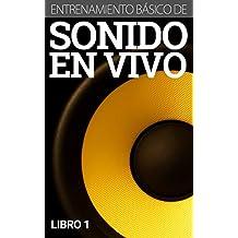Entrenamiento Básico de Sonido En Vivo (Libro 1)