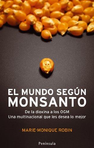 el-mundo-segun-monsanto-de-la-dioxina-a-los-ogm-una-multinacional-que-les-desea-lo-mejor-atalaya